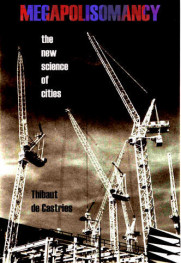 Copertina di Megapolisomancy: A New Science of Cities